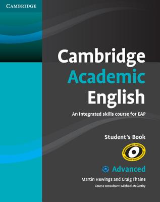 Cambridge Academic English C1 Advanced Student's Book  An Integrated Skills Course for EAP, Hewings, Martin,  Thaine, Craig,  McCarthy, Michael