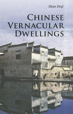 Chinese Vernacular Dwellings (Introductions to Chinese Culture), Shan, Deqi