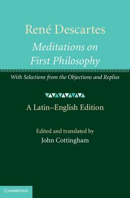 Ren� Descartes: Meditations on First Philosophy: With Selections from the Objections and Replies