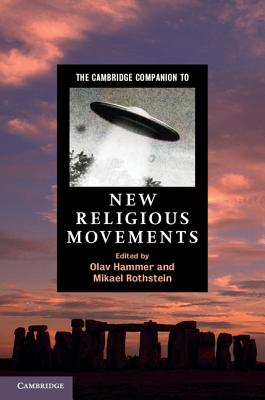 The Cambridge Companion to New Religious Movements (Cambridge Companions to Religion)