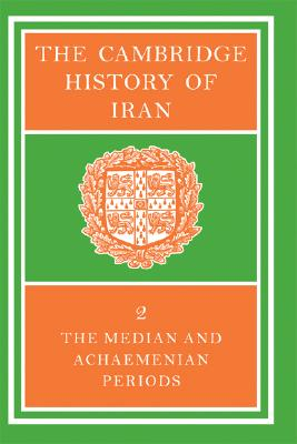 2: The Cambridge History of Iran (Volume 2)