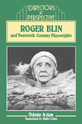 Roger Blin and Twentieth-Century Playwrights (Directors in Perspective), Aslan, Odette