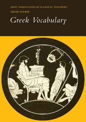 Reading Greek: Greek Vocabulary, Joint Association of Classical Teachers