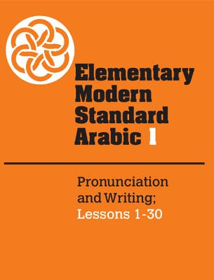 Elementary Modern Standard Arabic: Pronunciation and Writing, Lessons, Abboud, Peter F.;McCarus, Ernest N.
