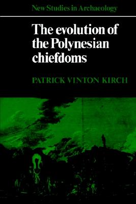 Image for The Evolution of the Polynesian Chiefdoms (New Studies in Archaeology)