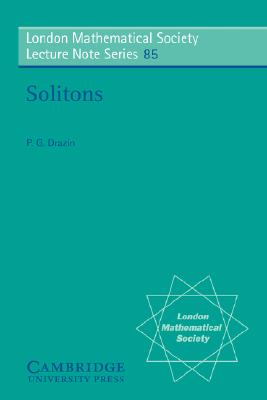 Solitons (London Mathematical Society Lecture Note Series), Drazin, P. G.
