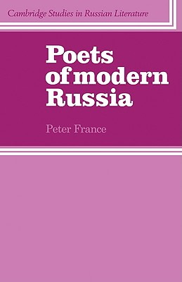 Poets of Modern Russia (Cambridge Studies in Russian Literature), France