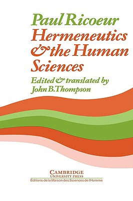 Hermeneutics and the Human Sciences: Essays on Language, Action and Interpretation, Ricoeur, Paul