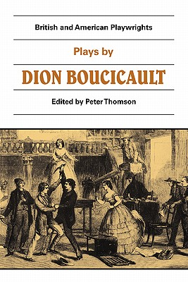 Image for British and American Playwrights: Plays by Dion Boucicault
