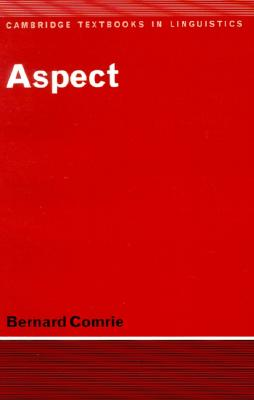 Aspect: An Introduction to the Study of Verbal Aspect and Related Problems (Cambridge Textbooks in Linguistics), Comrie, Bernard