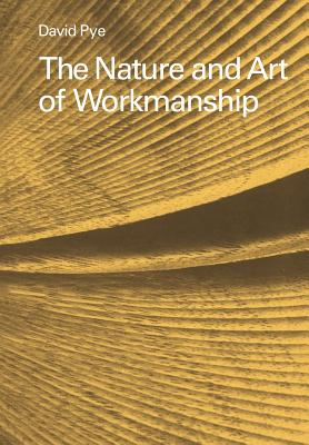 The Nature and Art of Workmanship, Pye, David