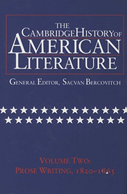 002: The Cambridge History of American Literature, Vol. 2: Prose Writing, 1820-1865