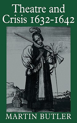 Image for Theatre and Crisis 1632-1642 (Cambridge Paperback Library)