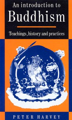 An Introduction to Buddhism: Teachings, History and Practices (Introduction to Religion), Harvey, Peter