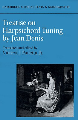 Treatise on Harpsichord Tuning (Cambridge Musical Texts and Monographs), Denis, Jean