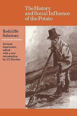 The History and Social Influence of the Potato (Cambridge Paperback Library), REDCLIFFE N. SALAMAN