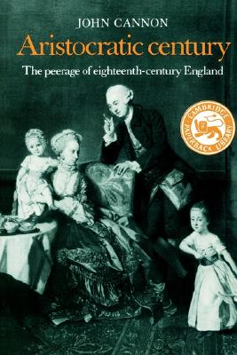 Image for Aristocratic Century: The Peerage of Eighteenth-Century England (The Wiles Lectures)