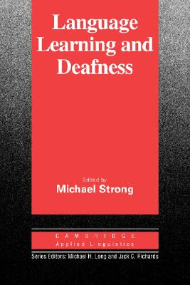 Language Learning and Deafness, Strong, Michael,  Richards, Jack C.
