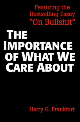 The Importance of What We Care About: Philosophical Essays, Frankfurt, Harry G.
