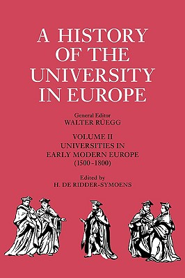 A History of the University in Europe: Volume 2, Universities in Early Modern Europe (1500-1800) (v. 2)