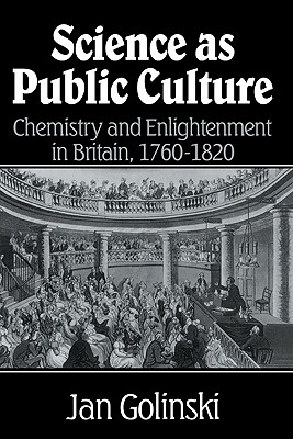 Image for Science as Public Culture: Chemistry and Enlightenment in Britain, 1760-1820