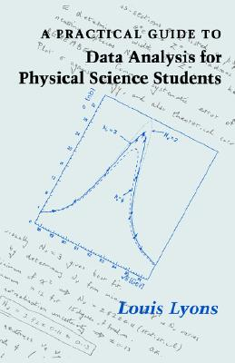 Image for A Practical Guide to Data Analysis for Physical Science Students