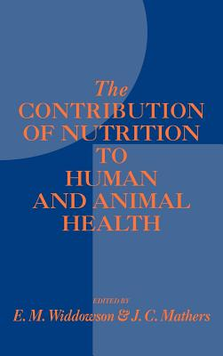Image for The Contribution of Nutrition to Human and Animal Health