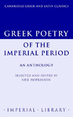 Greek Poetry of the Imperial Period: An Anthology (Cambridge Greek and Latin Classics - Imperial Library)