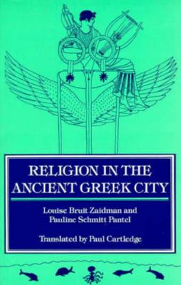 Religion in the Ancient Greek City, Zaidman, Louise Bruit; Pantel, Pauline Schmitt