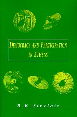 Democracy and Participation in Athens, Sinclair, R. K.