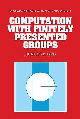 Image for Computation with Finitely Presented Groups (Encyclopedia of Mathematics and its Applications)