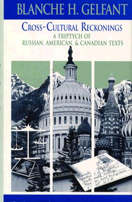 Image for Cross-Cultural Reckonings: A Triptych of Russian, American and Canadian Texts (Cambridge Studies in American Literature and Culture)