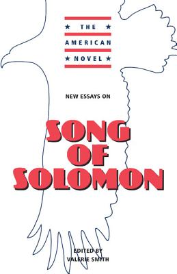New Essays on Song of Solomon (The American Novel)