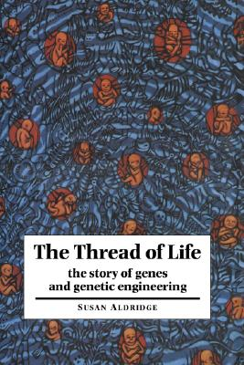 Image for The Thread of Life: The Story of Genes and Genetic Engineering (Canto Book)
