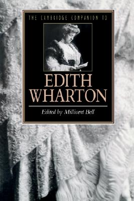 The Cambridge Companion to Edith Wharton (Cambridge Companions to Literature)