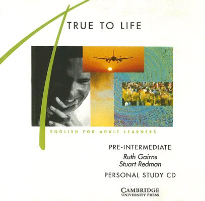 True to Life Pre-intermediate Personal study audio CD  English for Adult Learners, Gairns, Ruth,  Redman, Stuart