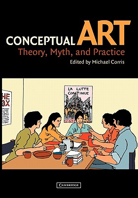 Image for Conceptual Art: Theory, Myth, and Practice