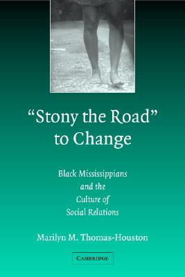 Image for 'Stony the Road' to Change: Black Mississippians and the Culture of Social Relations