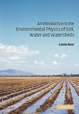Image for An Introduction to the Environmental Physics of Soil, Water and Watersheds