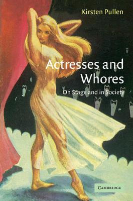 Image for Actresses and Whores: On Stage and in Society