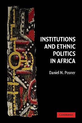 Image for Institutions and Ethnic Politics in Africa (Political Economy of Institutions and Decisions)