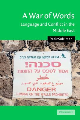 Image for A War of Words: Language and Conflict in the Middle East (Cambridge Middle East Studies)