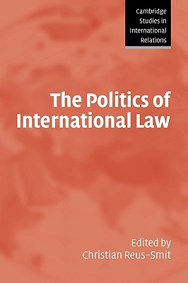 The Politics of International Law (Cambridge Studies in International Relations)