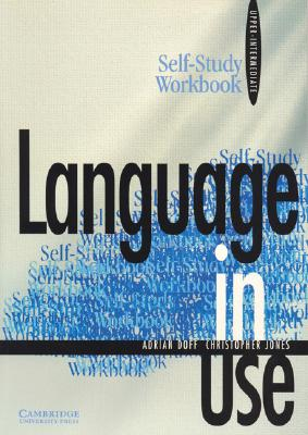Language in Use Upper-intermediate Self-study Workbook without answers, Doff, Adrian,  Jones, Christopher