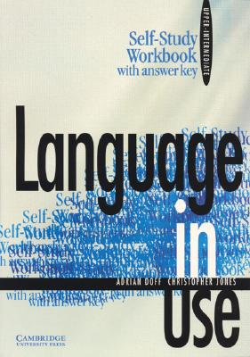 Language in Use Upper-intermediate Self-study workbook with answer key, Doff, Adrian,  Jones, Christopher