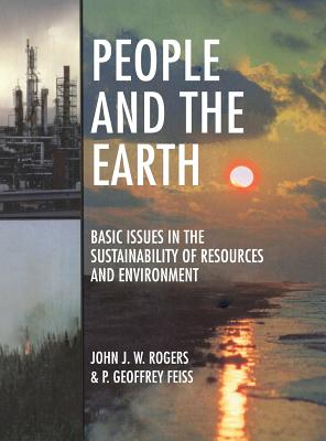 Image for People and the Earth: Basic Issues in the Sustainability of Resources and Environment