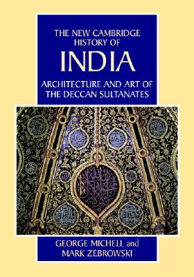 Image for Architecture and Art of the Deccan Sultanates (The New Cambridge History of India)