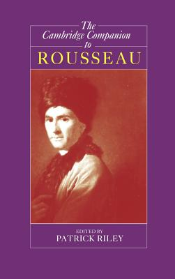Image for The Cambridge Companion to Rousseau (Cambridge Companions to Philosophy)
