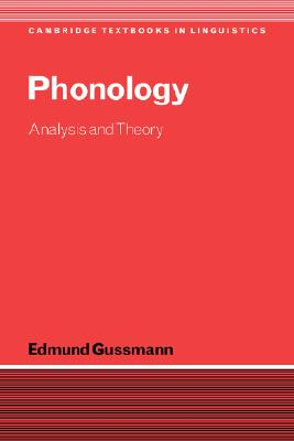 Phonology: Analysis and Theory (Cambridge Textbooks in Linguistics), Gussmann, Edmund
