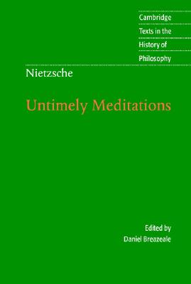 Image for Nietzsche: Untimely Meditations (Cambridge Texts in the History of Philosophy)
